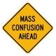 Mass Confusion Ahead